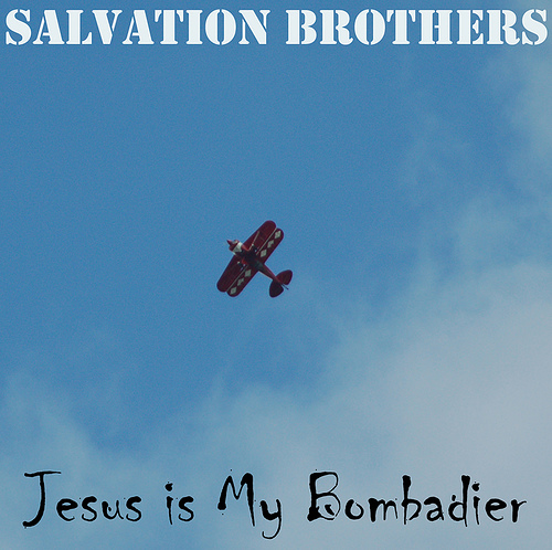 Salvation Brothers - Jesus is My Bombadier